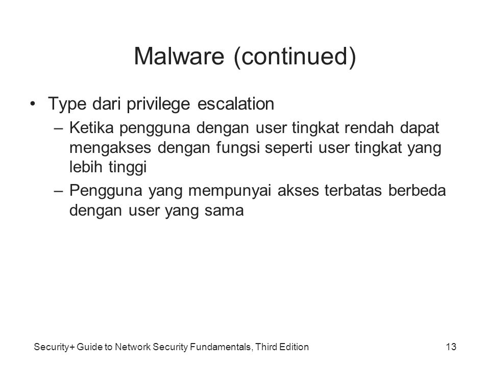 Malware (continued) Type dari privilege escalation