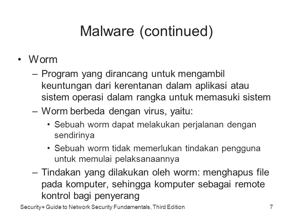 Malware (continued) Worm