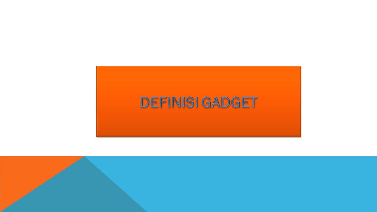 DEFINISI GADGET