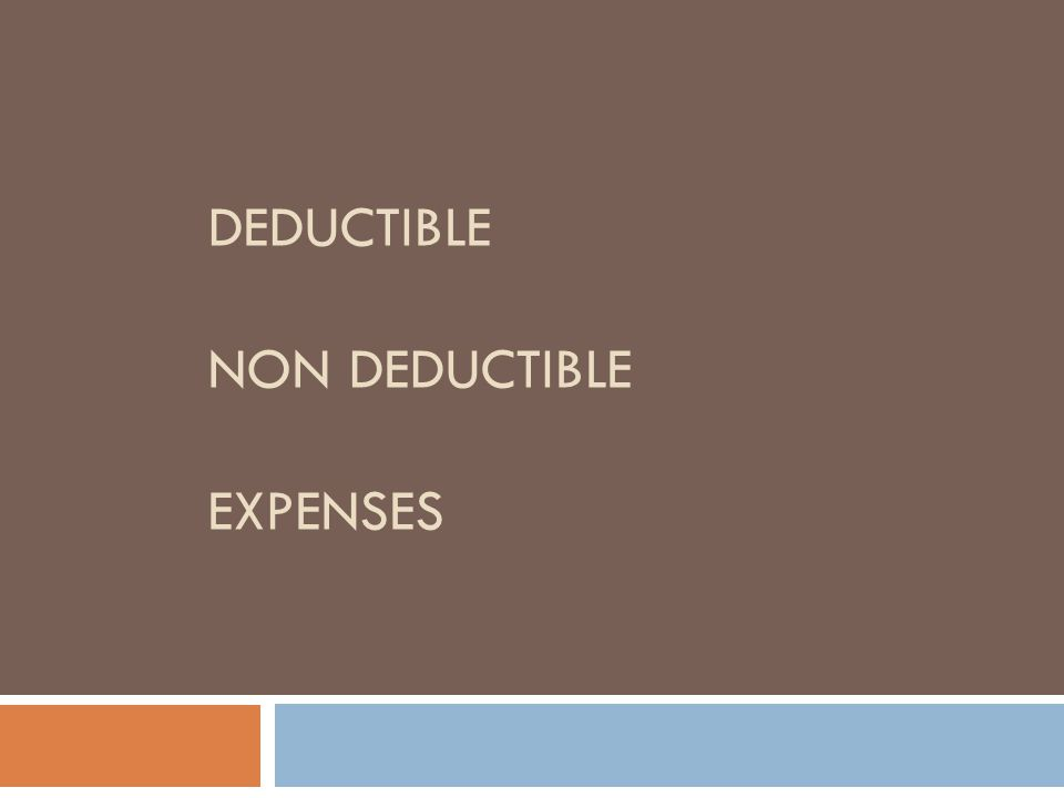 DEDUCTIBLE NON DEDUCTIBLE EXPENSES