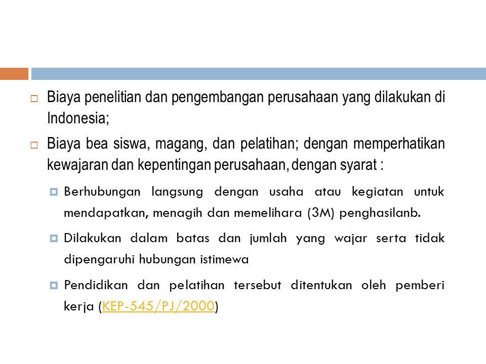 Biaya penelitian dan pengembangan perusahaan yang dilakukan di Indonesia;