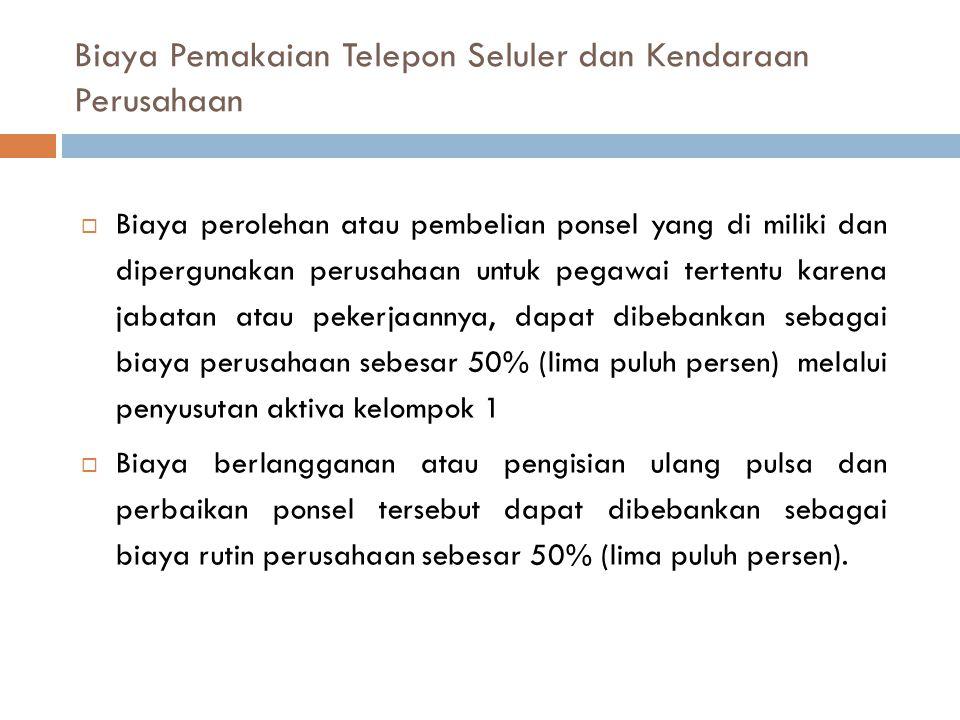 Biaya Pemakaian Telepon Seluler dan Kendaraan Perusahaan