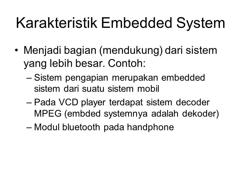 Karakteristik Embedded System
