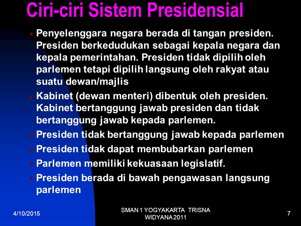 Ciri-ciri Sistem Presidensial
