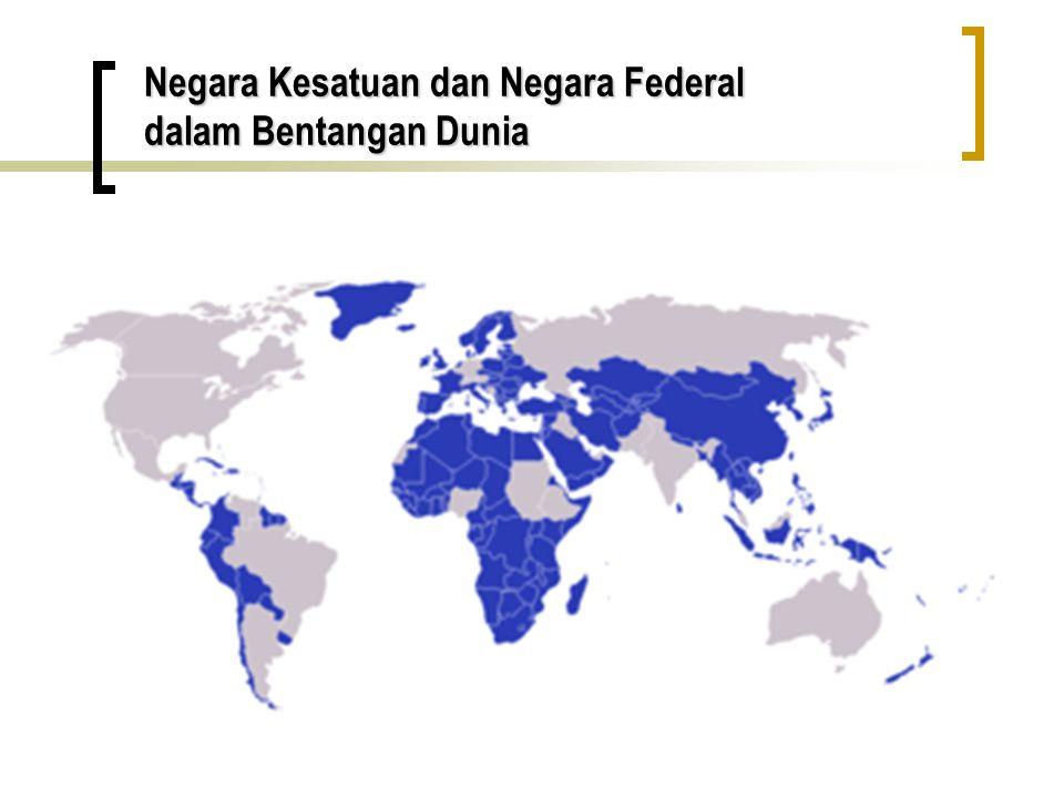 Negara Kesatuan dan Negara Federal dalam Bentangan Dunia