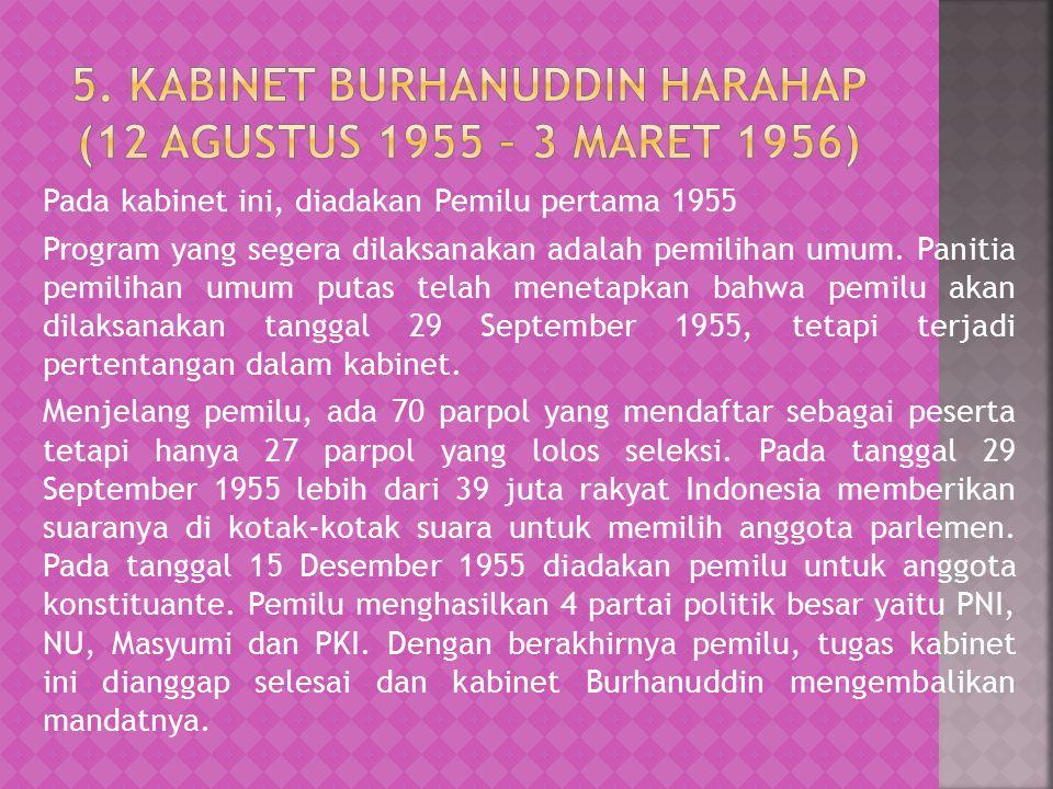 5. Kabinet Burhanuddin Harahap (12 Agustus 1955 – 3 Maret 1956)