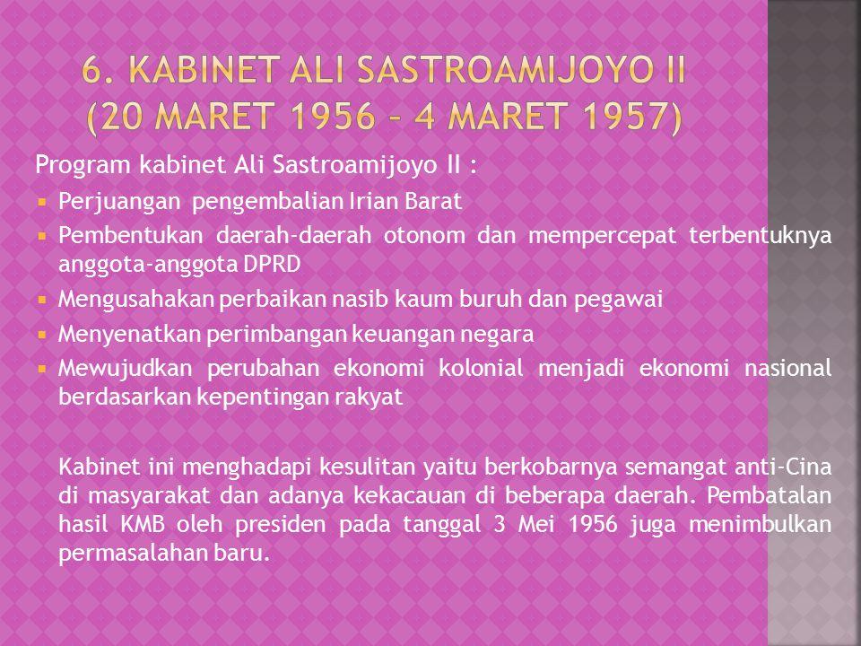 6. Kabinet Ali Sastroamijoyo II (20 Maret 1956 – 4 Maret 1957)