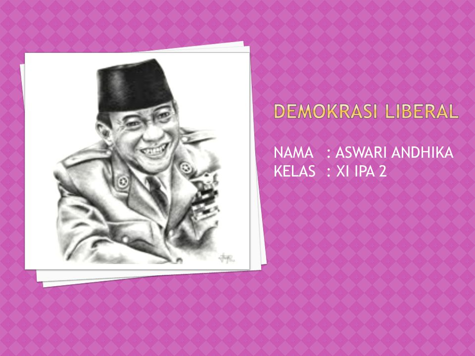 DEMOKRASI LIBERAL NAMA : ASWARI ANDHIKA KELAS : XI IPA 2