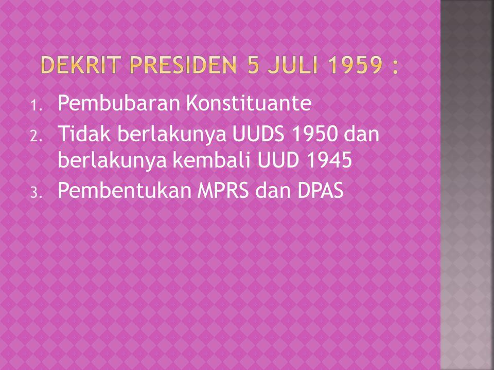 Dekrit Presiden 5 Juli 1959 : Pembubaran Konstituante