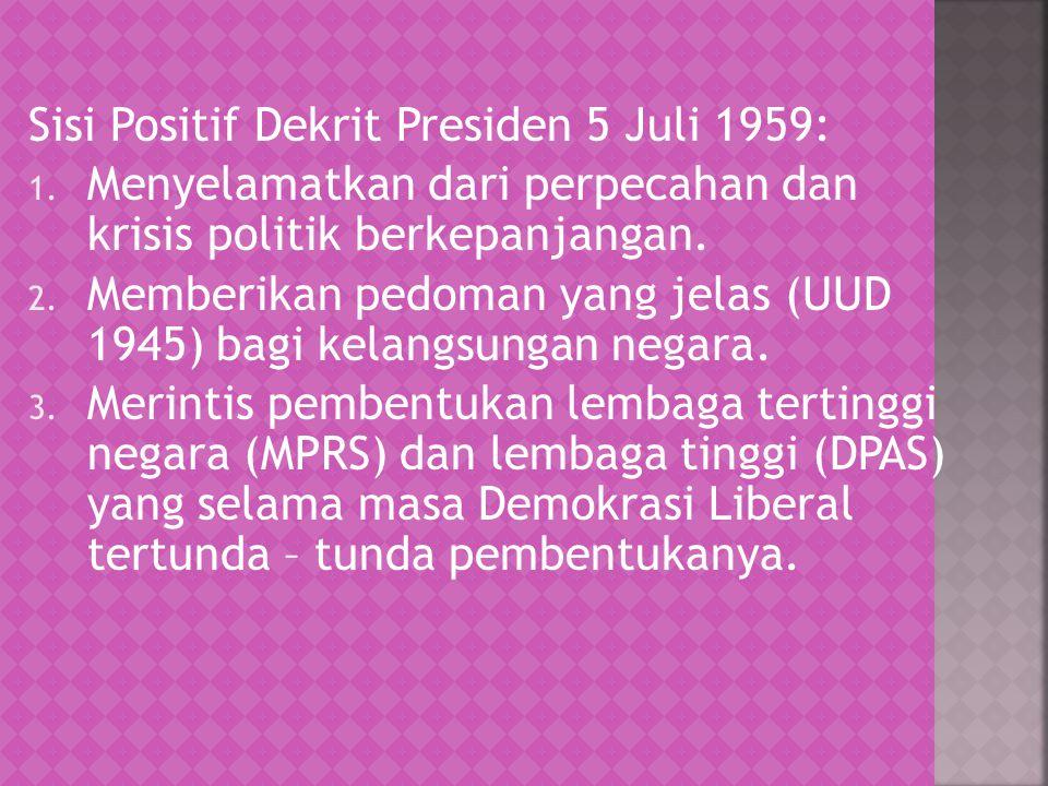 Sisi Positif Dekrit Presiden 5 Juli 1959: