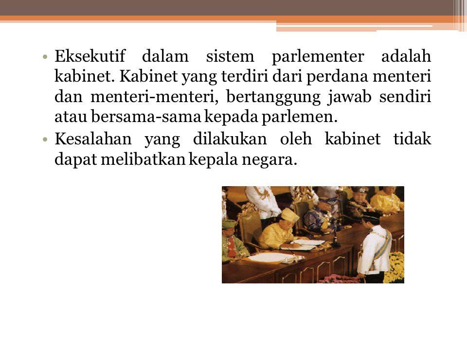 Eksekutif dalam sistem parlementer adalah kabinet