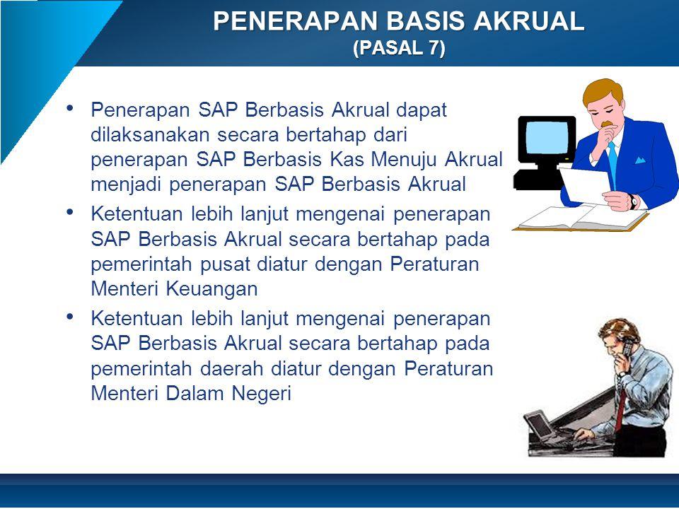 PENERAPAN BASIS AKRUAL (PASAL 7)