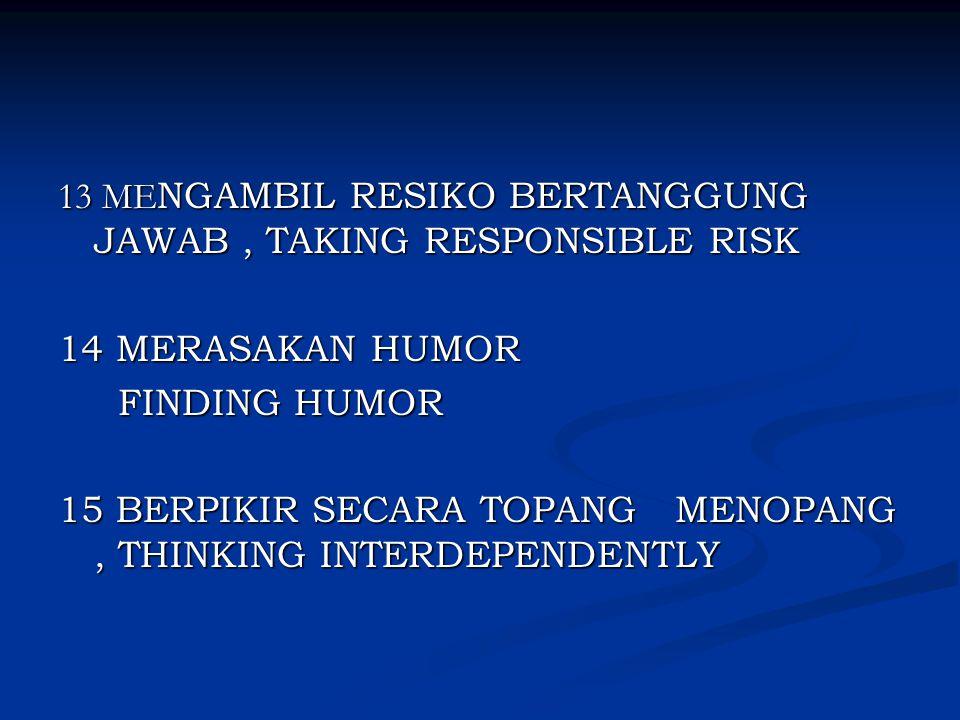 13 MENGAMBIL RESIKO BERTANGGUNG JAWAB , TAKING RESPONSIBLE RISK
