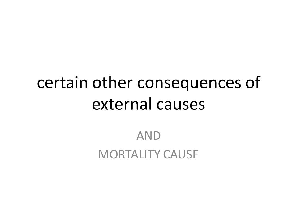 certain other consequences of external causes