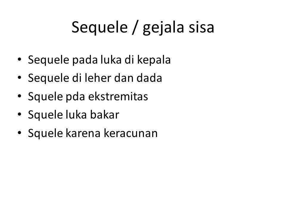 Sequele / gejala sisa Sequele pada luka di kepala
