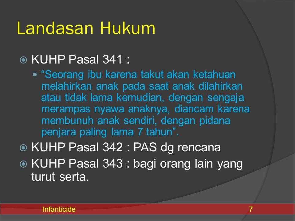 Landasan Hukum KUHP Pasal 341 : KUHP Pasal 342 : PAS dg rencana