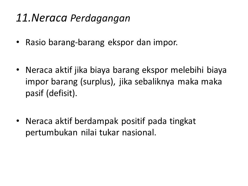 11.Neraca Perdagangan Rasio barang-barang ekspor dan impor.