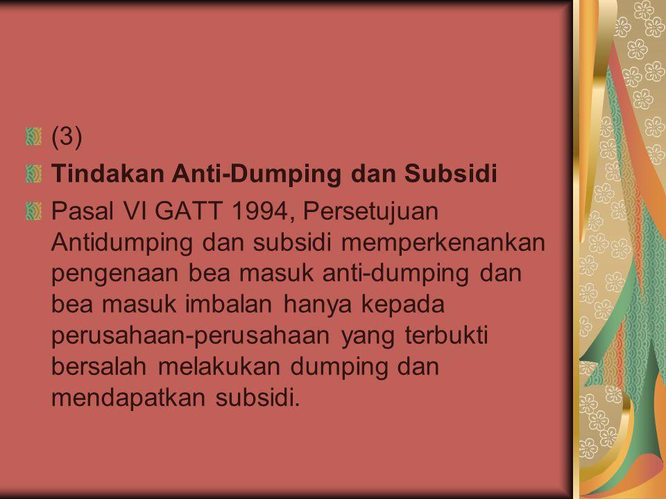 (3) Tindakan Anti-Dumping dan Subsidi.