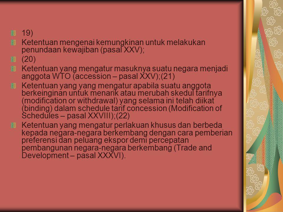 19) Ketentuan mengenai kemungkinan untuk melakukan penundaan kewajiban (pasal XXV); (20)