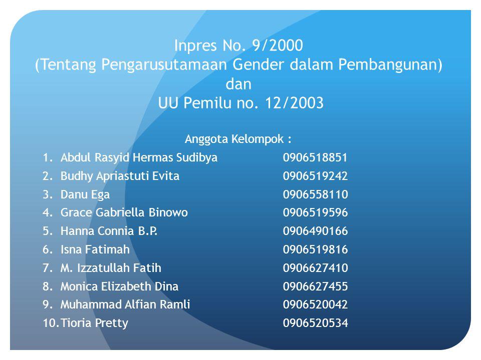 Inpres No. 9/2000 (Tentang Pengarusutamaan Gender dalam Pembangunan) dan UU Pemilu no. 12/2003