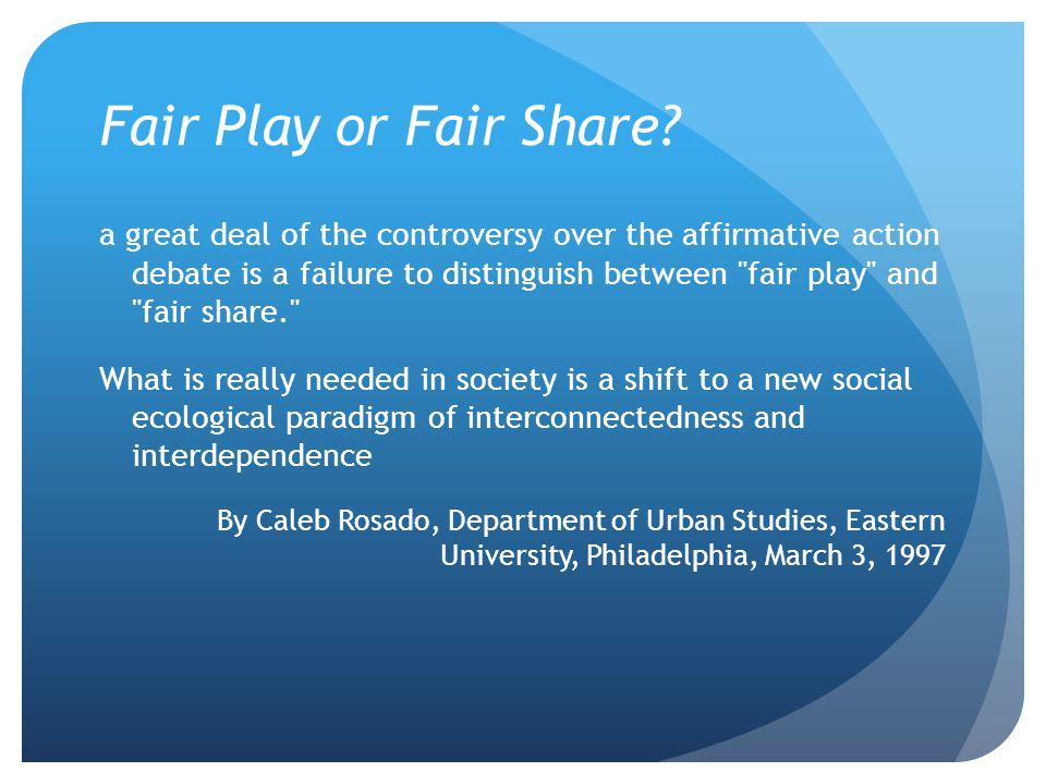 Fair Play or Fair Share