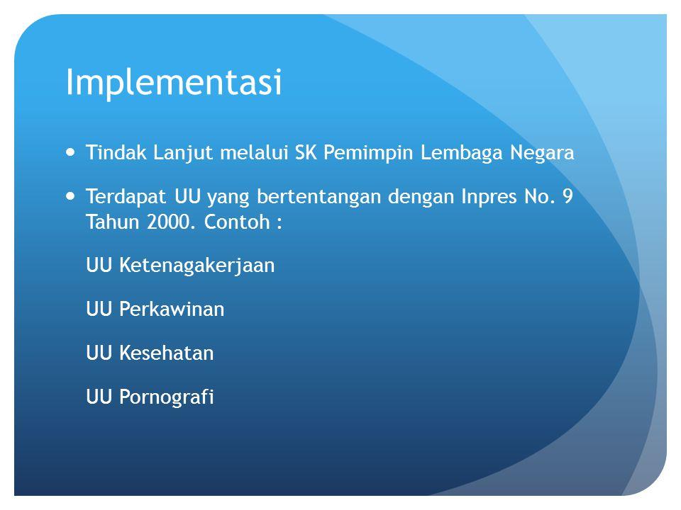 Implementasi Tindak Lanjut melalui SK Pemimpin Lembaga Negara