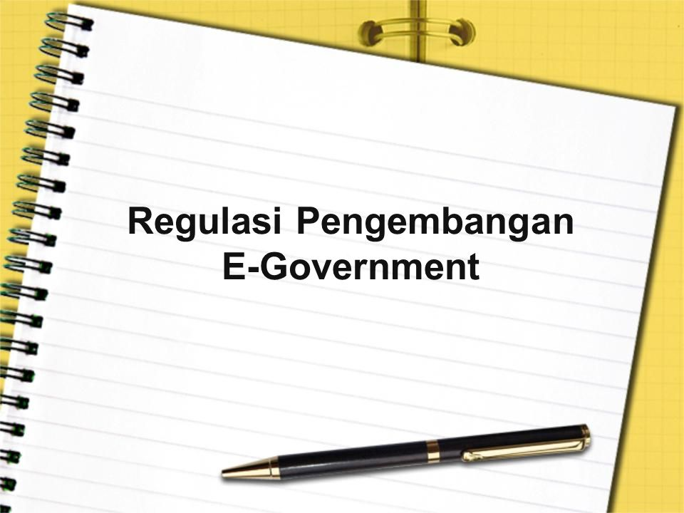 Regulasi Pengembangan E-Government