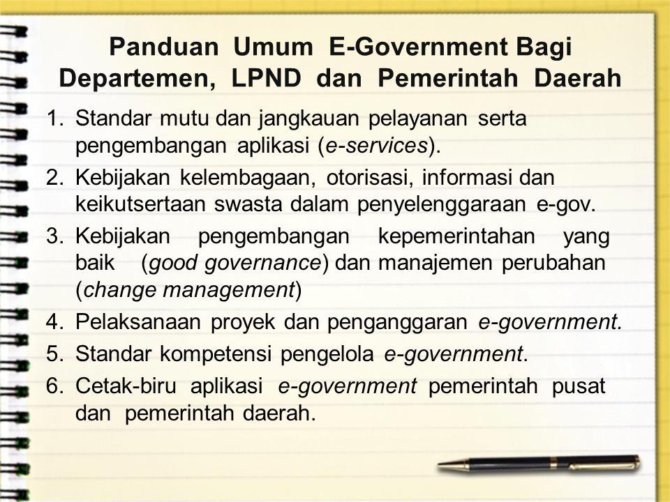 Panduan Umum E-Government Bagi Departemen, LPND dan Pemerintah Daerah