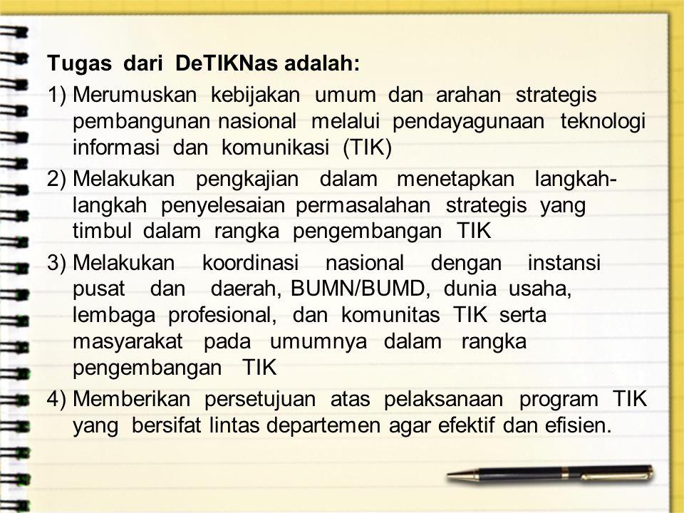 Tugas dari DeTIKNas adalah: