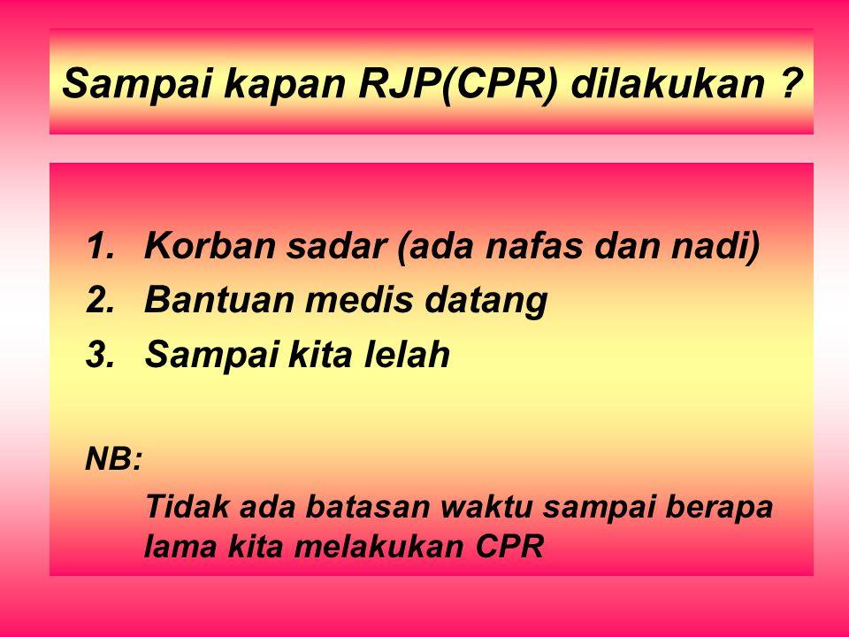 Sampai kapan RJP(CPR) dilakukan
