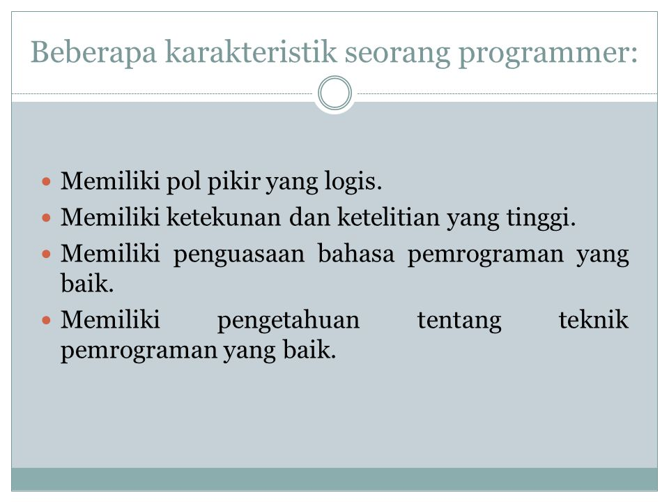 Beberapa karakteristik seorang programmer: