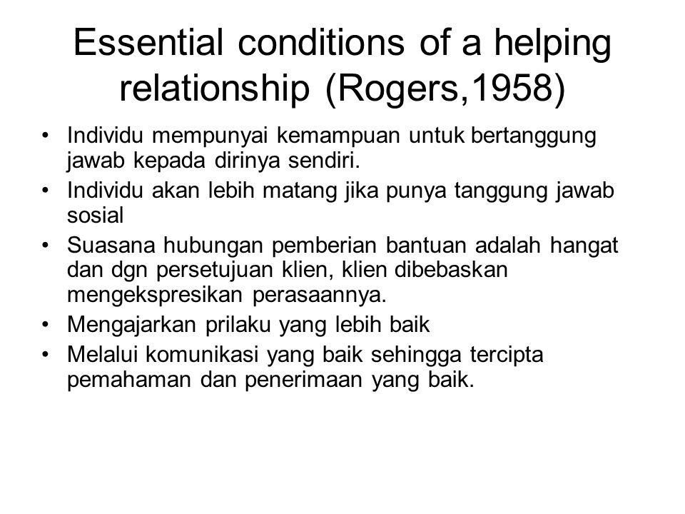 Essential conditions of a helping relationship (Rogers,1958)