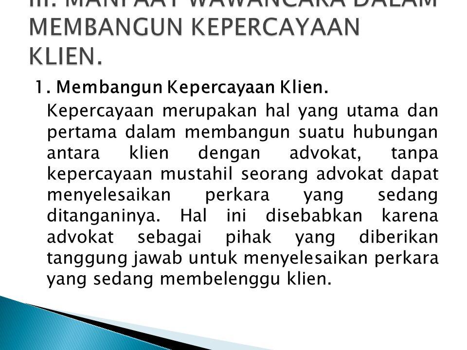III. MANFAAT WAWANCARA DALAM MEMBANGUN KEPERCAYAAN KLIEN.
