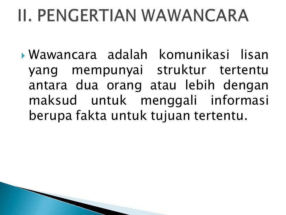 II. PENGERTIAN WAWANCARA