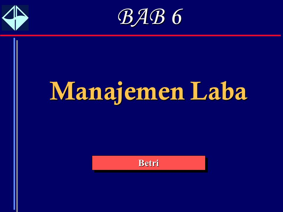 BAB 6 Manajemen Laba Betri