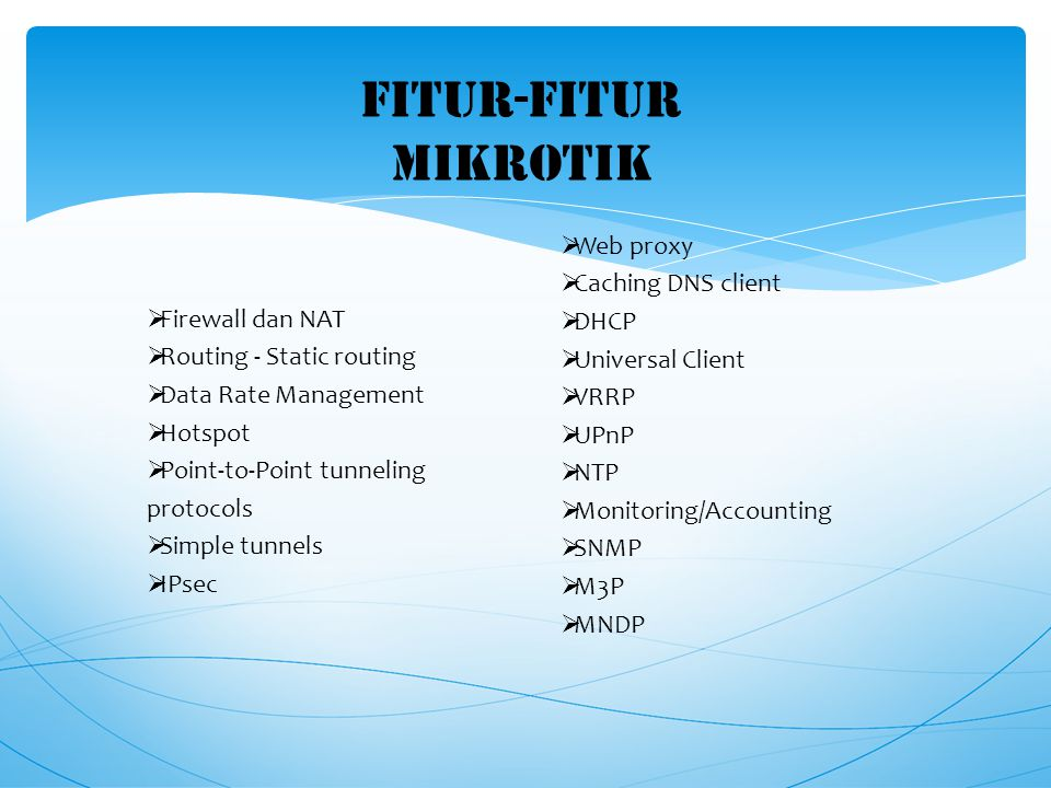 FITUR-FITUR MIKROTIK Web proxy Caching DNS client DHCP