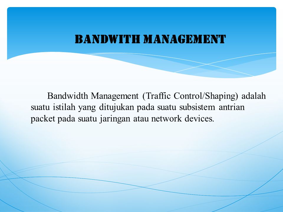 BANDWITH MANAGEMENT