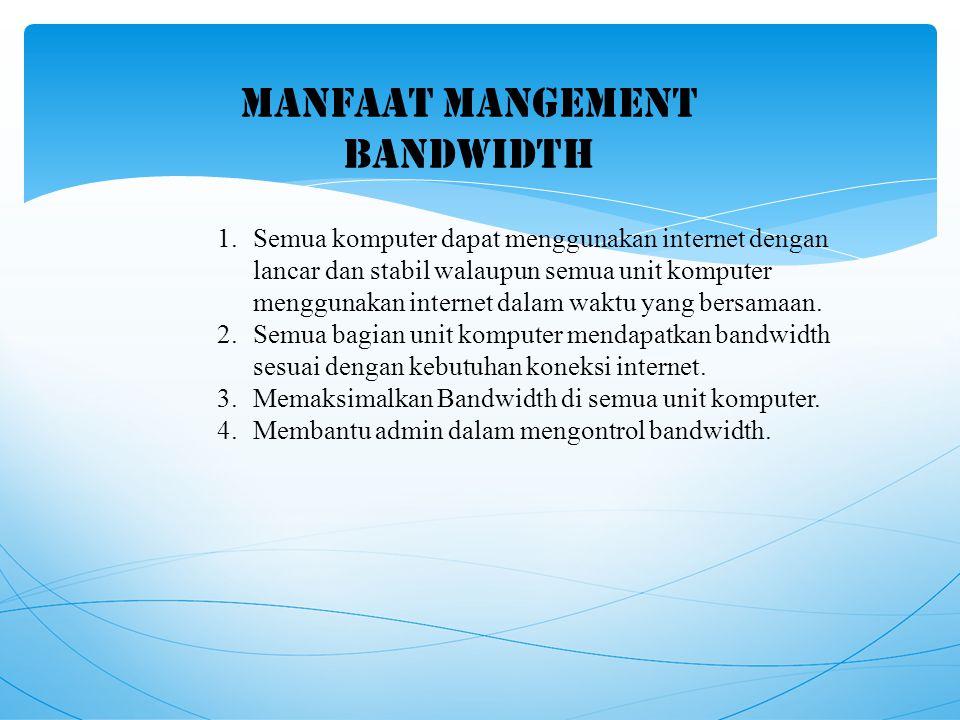 MANFAAT MANGEMENT BANDWIDTH