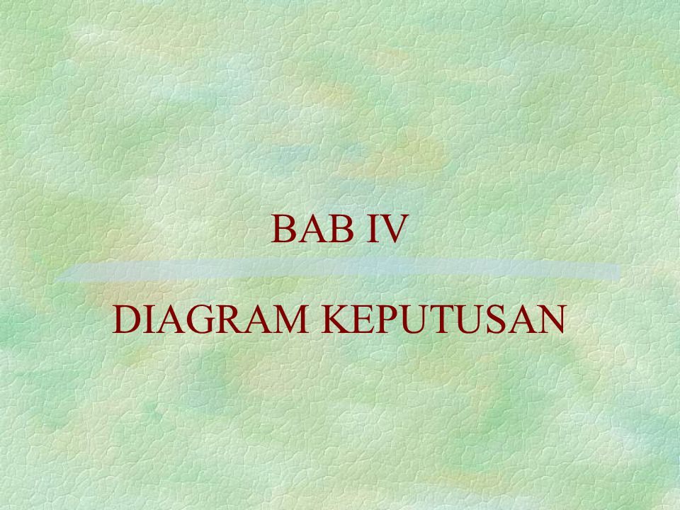 BAB IV DIAGRAM KEPUTUSAN