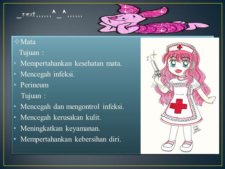 _next,,,,,,^_^,,,,,, Mata Tujuan : Mempertahankan kesehatan mata.