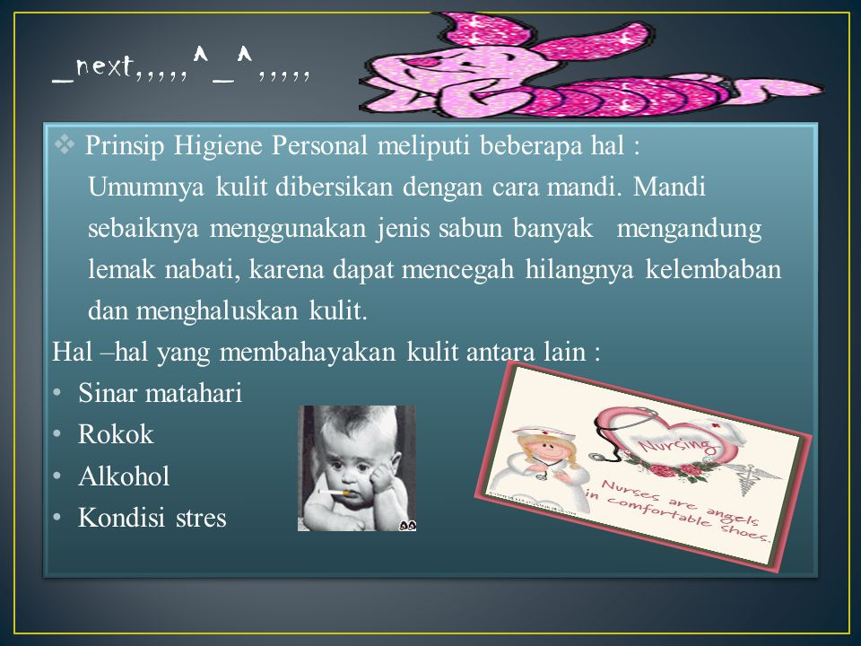 _next,,,,,^_^,,,,, Prinsip Higiene Personal meliputi beberapa hal :
