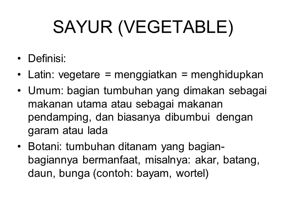 SAYUR (VEGETABLE) Definisi:
