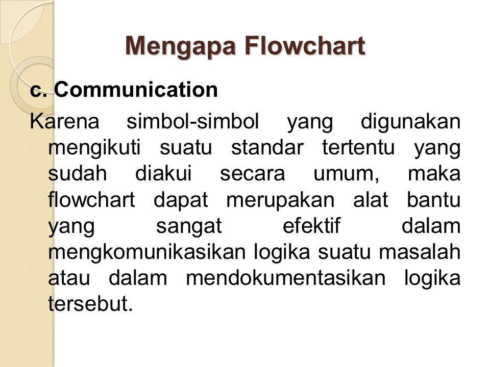 Mengapa Flowchart c. Communication