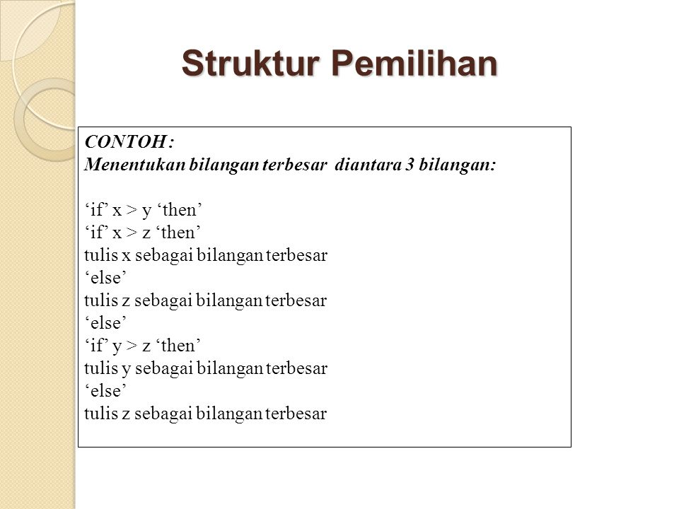Struktur Pemilihan CONTOH :
