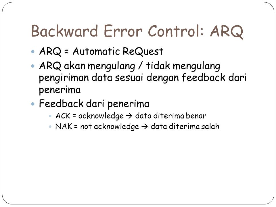 Backward Error Control: ARQ