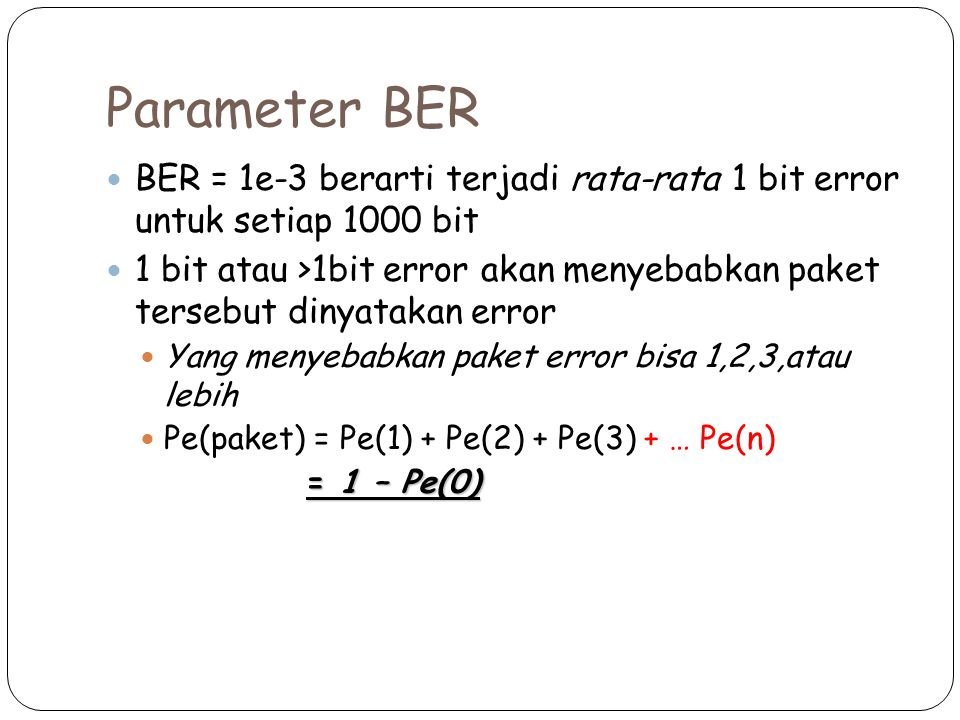 Parameter BER BER = 1e-3 berarti terjadi rata-rata 1 bit error untuk setiap 1000 bit.