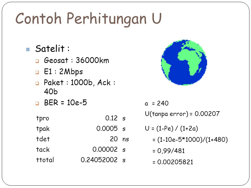 Contoh Perhitungan U Satelit : Geosat : 36000km E1 : 2Mbps