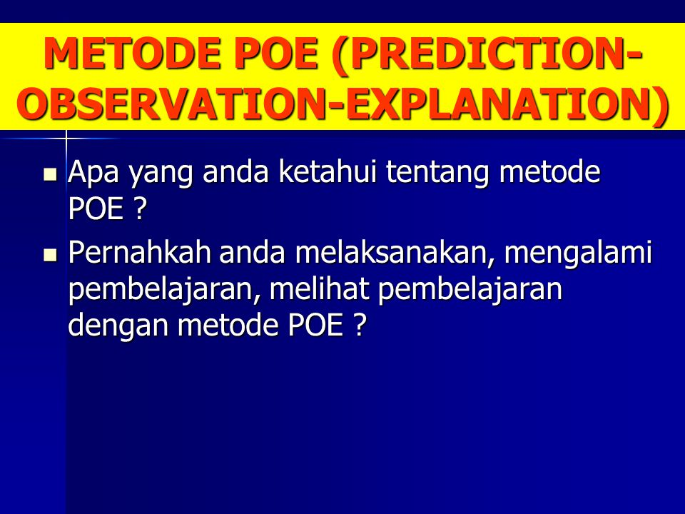 METODE POE (PREDICTION-OBSERVATION-EXPLANATION)