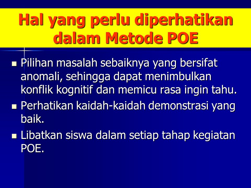 Hal yang perlu diperhatikan dalam Metode POE