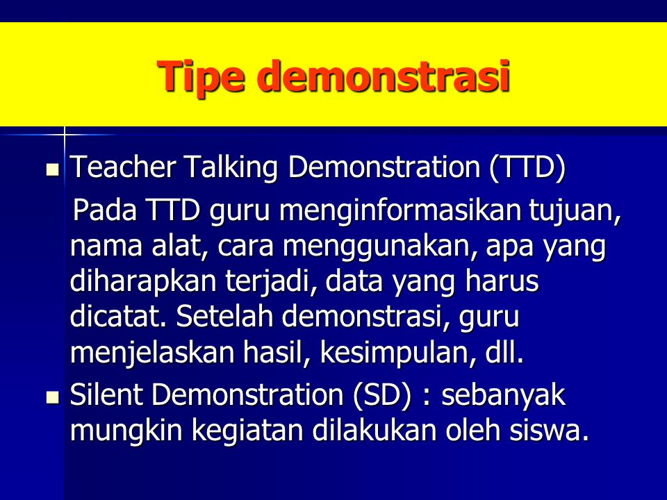 Tipe demonstrasi Teacher Talking Demonstration (TTD)